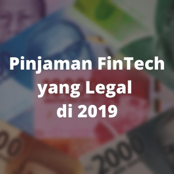 Pinjaman FinTech yang Legal di 2019